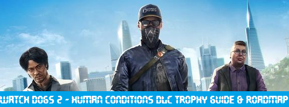 Watch Dogs  Human Conditions Trophies