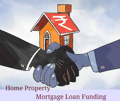 Home Property Mortgage Loan Funding