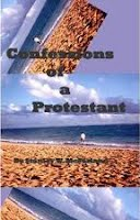 https://smile.amazon.com/Confessions-Protestant-Stanley-W-McFarland-ebook/dp/B002HEWU6O/ref=tmm_kin_swatch_0?_encoding