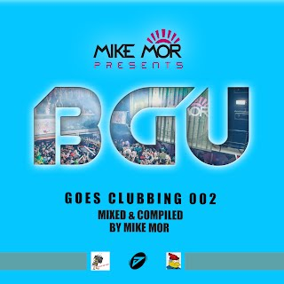 Mike Mor presents : BGU GOES CLUBBING 002