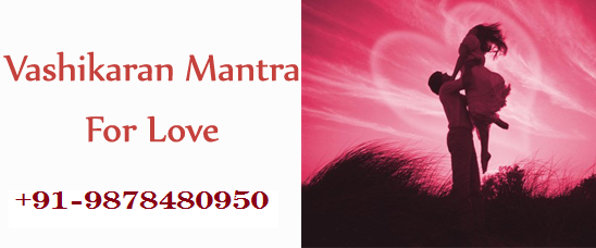 Vashikaran Mantra to Get Control on Your ( Attraction) Love