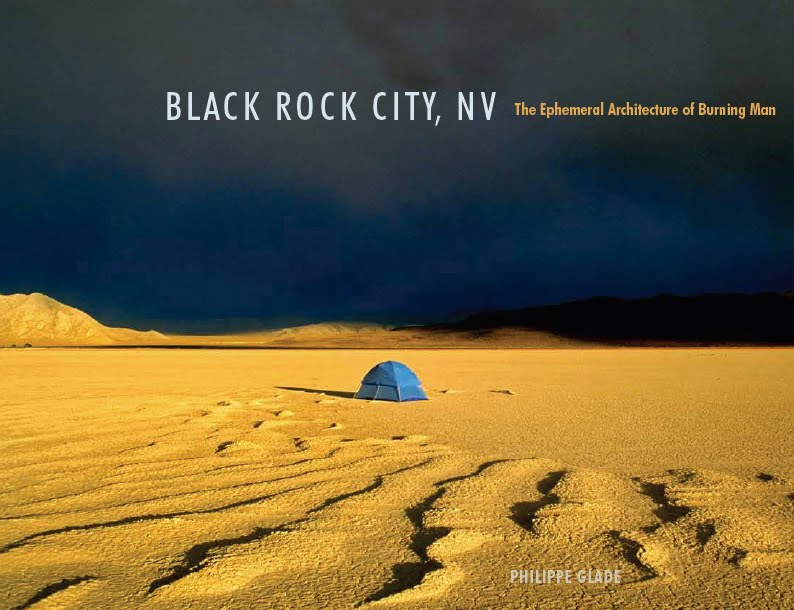 Philippe Glade Cover from Black Rock City, NV: The Ephemeral Architecture of Burning Man.  Photo taken in 2001