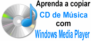Aprenda a copiar CD de música com o Windows Media Player