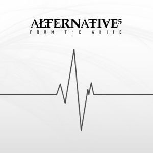 Alternative5 - From The White