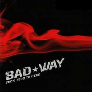 Bad Way - From Zero to Zero