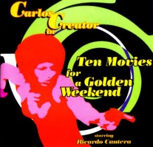 Carlos Creator - Ten Movies for a Golden Weekend