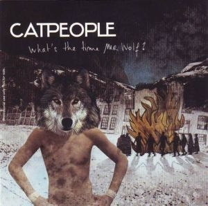 Catpeople - What's the time Mr. Wolf?