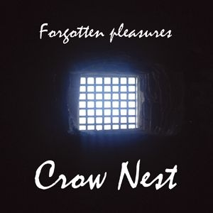 Crow Nest - Forgotten Pleasures