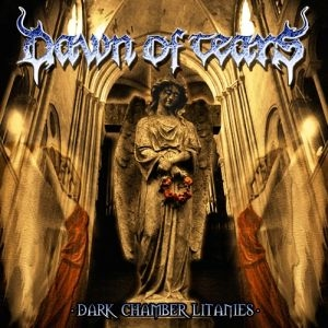 Dawn Of Tears - Dark Chamber Litanies