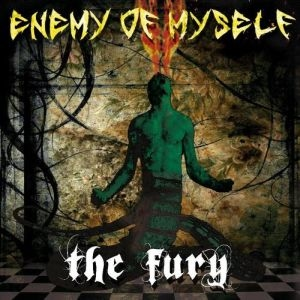 Enemy Of Myself - The Fury