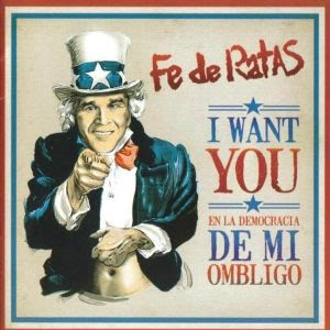 Fe de Ratas - I Want You En La Democracia De Mi Ombligo