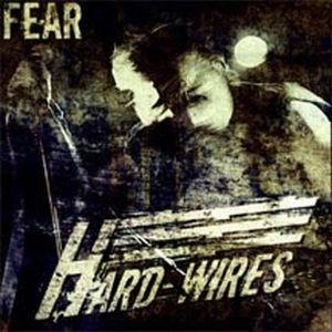 Hard-Wires - Fear