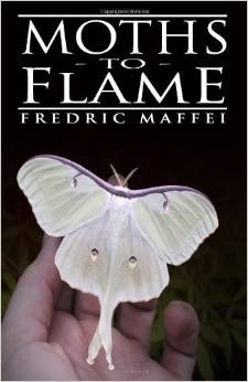 http://www.amazon.com/Moths-Flame-Fredric-Maffei/dp/1449911773/ref=la_B004EJNNC0_1_5?s=books&ie=UTF8&qid=1404008984&sr=1-5