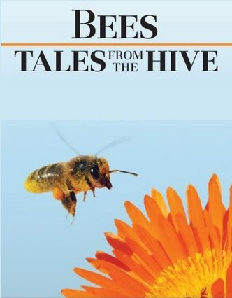 Bees: Tales from the Hive