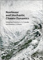 http://www.cambridge.org/de/academic/subjects/earth-and-environmental-science/climatology-and-climate-change/nonlinear-and-stochastic-climate-dynamics?format=HB&isbn=9781107118140