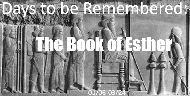 Days to be Remembered: The Book of Esther