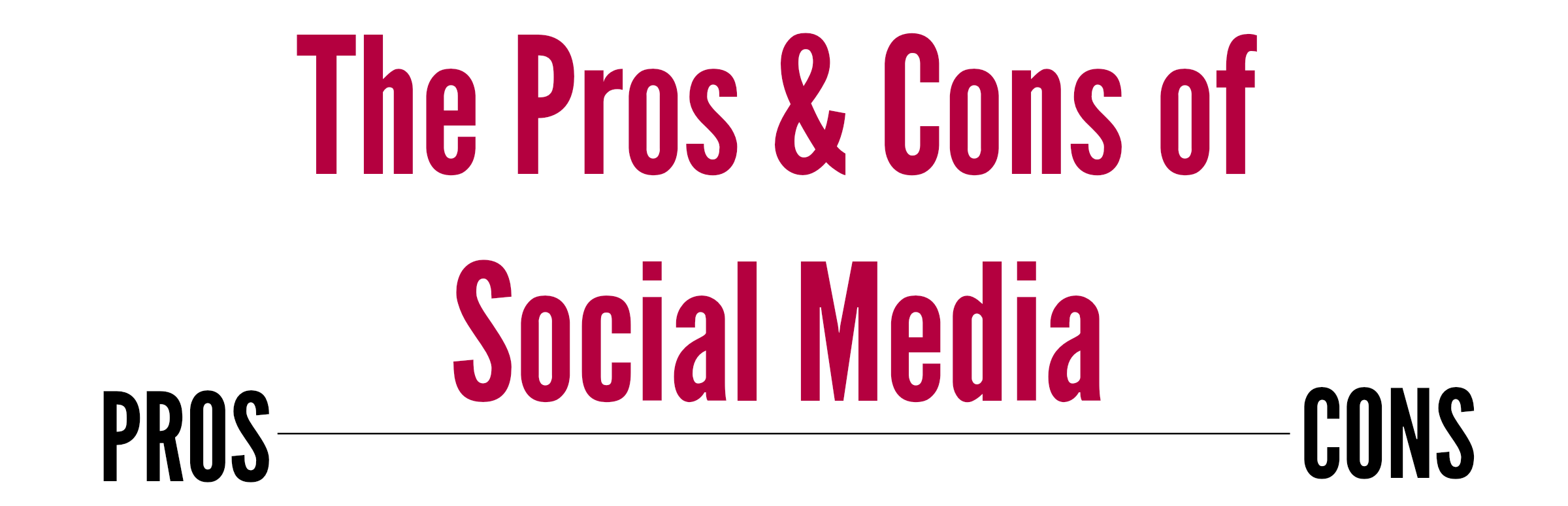 social media pros cons social media business i created this pro con list given the experiences i have had while growing up social media throughout my life though it look like the cons