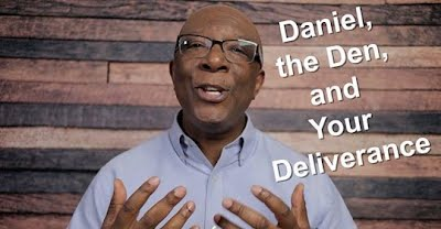 Daniel, the Den and Your Deliverance