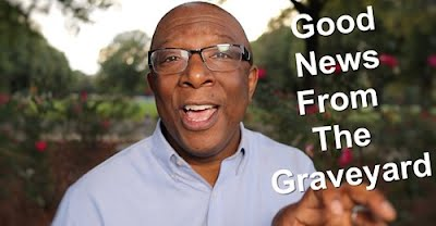 Good News From The Graveyard