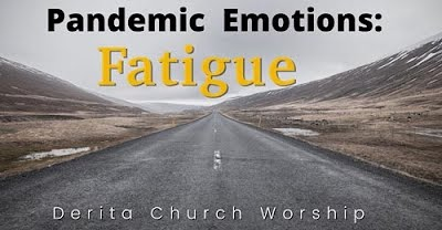 Pandemic Emotions: FATIGUE