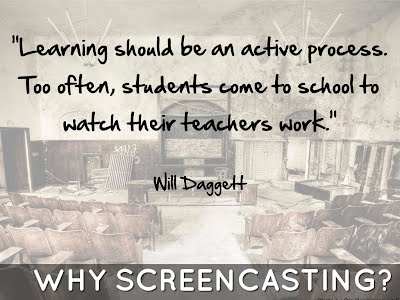 """Why Screencasting? quote shared from Will Daggett, """"Learning should be an active process..."""""""