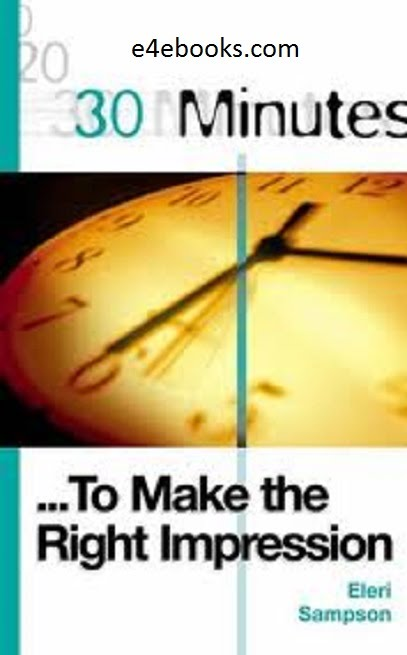 30 Minutes to Make the Right Impression - Eleri Sampson Free Ebook PDF Download