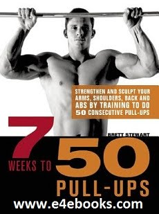 7 Weeks to 50 Pull-Ups - Brett Stewart Free Ebook PDF Download