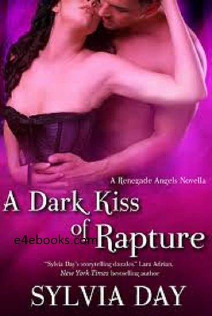A DARK KISS OF RAPTURE - Sylvia Day Free Ebook PDF Download