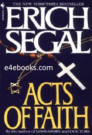 Acts Of Faith - Erich Segal Free Ebook Download