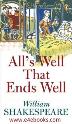 All Is Well That Ends Well - Shakespeare Free Ebook Download