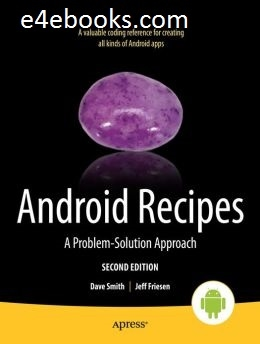 Android Recipes A Problem-Solution Approach - Dave Smith Free Ebook PDF Download