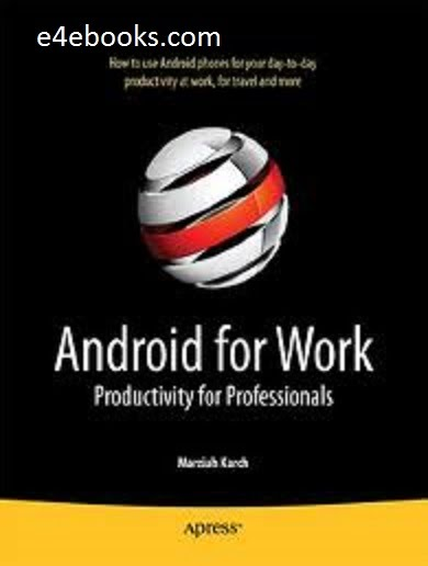 Android for Work  Productivity for Professionals - Marziah Karch Free Ebook PDF Download