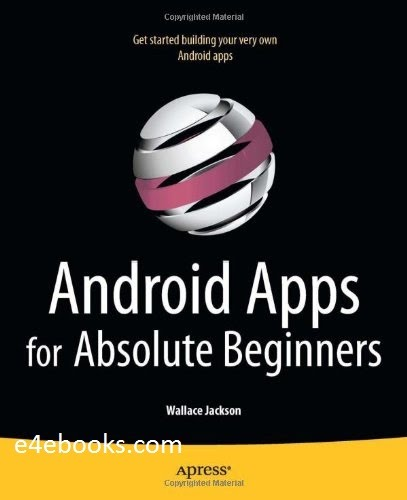 Apress Android Apps for Absolute Beginners - Walace Jackson Free Ebook PDF Download