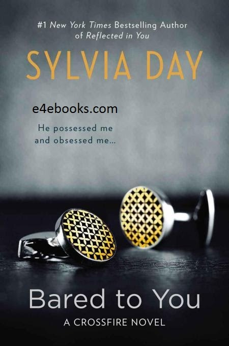 Bared to You - Sylvia Day Free Ebook PDF Download