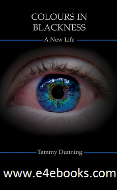 Colours In Blackness : A New Life - Tammy Dunning  Free Ebook PDF Download
