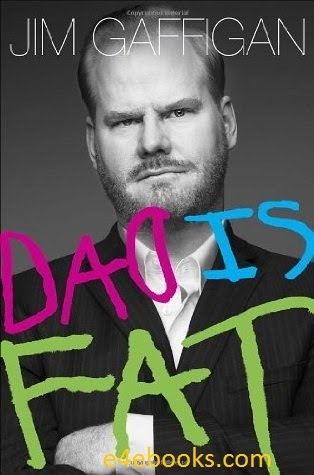 Dad Is Fat - Jim Gaffigan Free Ebook PDF Download