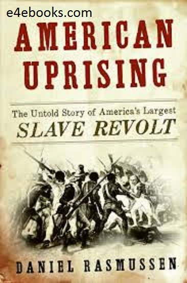 American Uprising - Daniel Rasmussen Free Ebook PDF Download