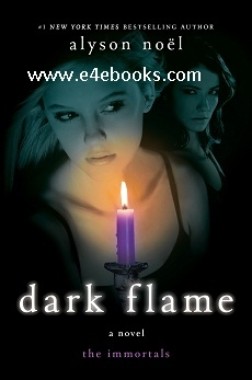 Dark Flame - Alyson Noel Free Ebook PDF Download