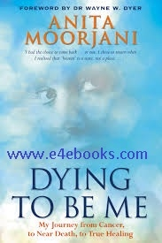 Dying to be Me - Anita Moorjani Free Ebook PDF Download