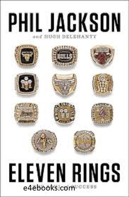 Eleven Rings The Soul of Success - Phil Jackson Free Ebook PDF Download
