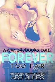 Forever Too Far - Abbi Glines Free Ebook PDF Download