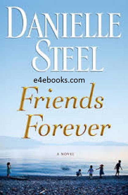 Friends Forever - Danielie Steel Free Ebook PDF Download
