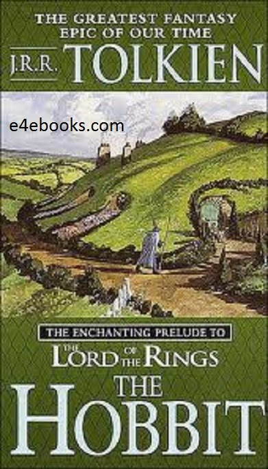 Hobbit Or There and Back Again - J. R. R. Tolkien Free Ebook PDF Download