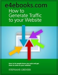 How To Generate Traffic for Your Website  - Stepgen Grenier Free Ebook PDF Download
