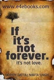 If It's Not Forever. It's Not Love - Durjoy Datta Free Ebook PDF Download