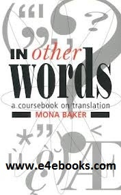 In Others Words: A Coursebook on Translation - Mona Baker Free Ebook PDF Download