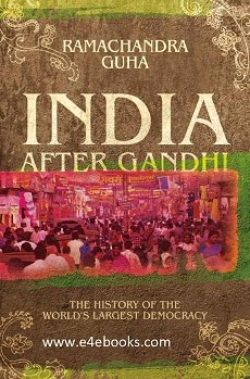 India After Gandhi - Ramachandra Guha Free Ebook PDF Download