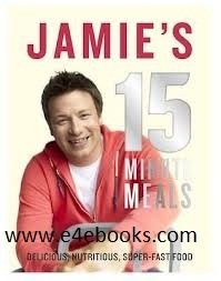 Jamie's 15 Minute Meals Delicious, Nutritious,Super Fast Food - Jamie Oliver Free Ebook PDF Download