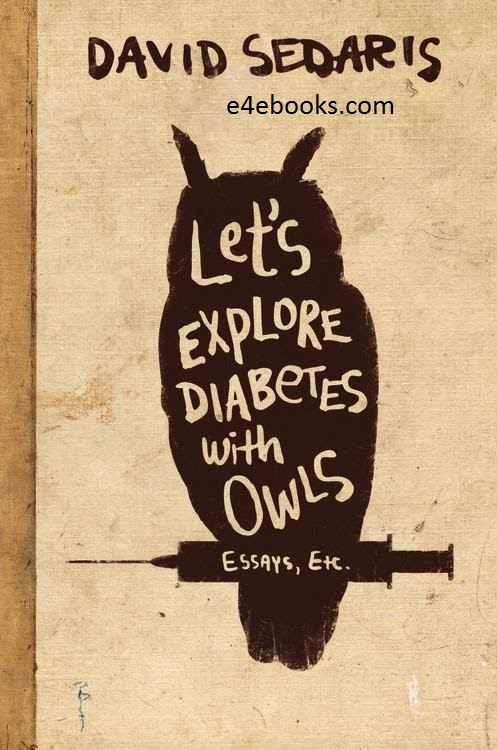 Let's Explore Diabetes With Owls - David Sedaris Free Ebook PDF Download
