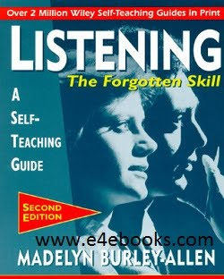 Listening: The Forgotten Skill: A Self-Teaching Guide - Burley Allen  Free Ebook PDF Download